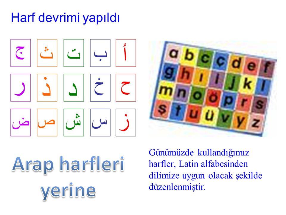 Arap harfleri yerine Harf devrimi yapıldı