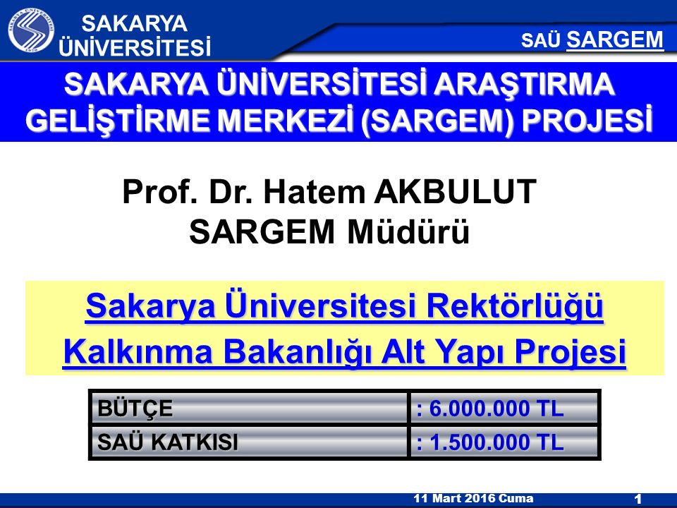 Sakarya Üniversitesi Rektörlüğü Kalkınma Bakanlığı Alt Yapı Projesi