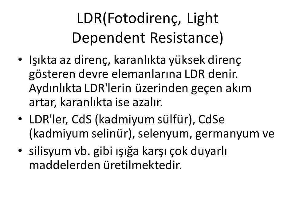 LDR(Fotodirenç, Light Dependent Resistance)