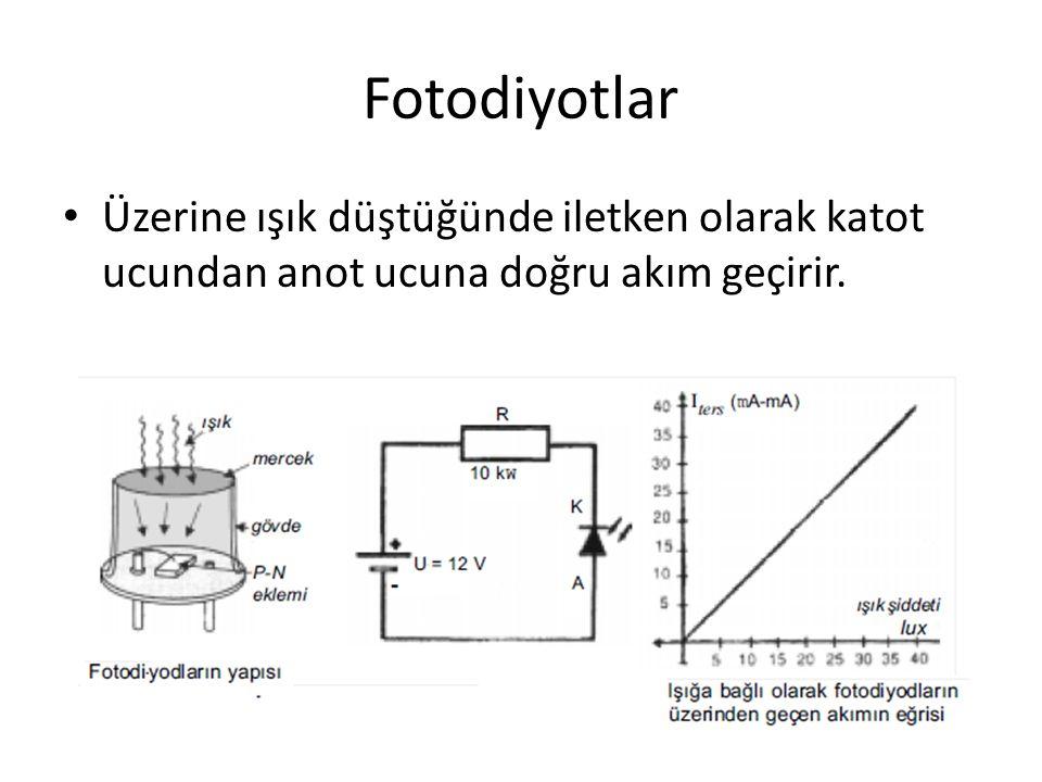 Fotodiyotlar Üzerine ışık düştüğünde iletken olarak katot ucundan anot ucuna doğru akım geçirir.