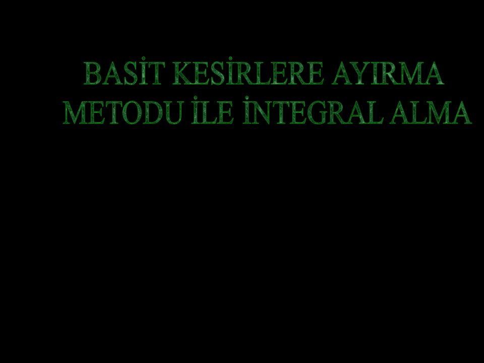 BASİT KESİRLERE AYIRMA METODU İLE İNTEGRAL ALMA