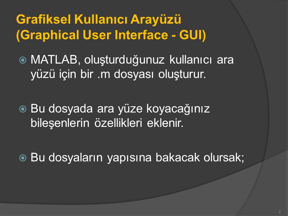 Grafiksel Kullanıcı Arayüzü (Graphical User Interface - GUI)
