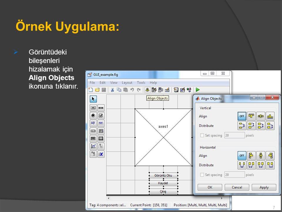 Örnek Uygulama: Görüntüdeki bileşenleri hizalamak için Align Objects ikonuna tıklanır.