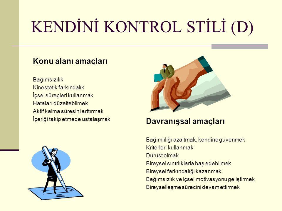 KENDİNİ KONTROL STİLİ (D)
