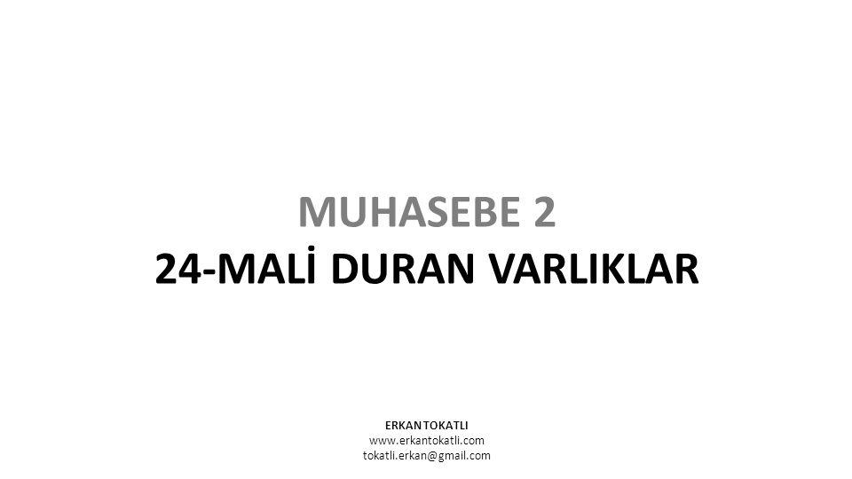 MUHASEBE 2 24-MALİ DURAN VARLIKLAR