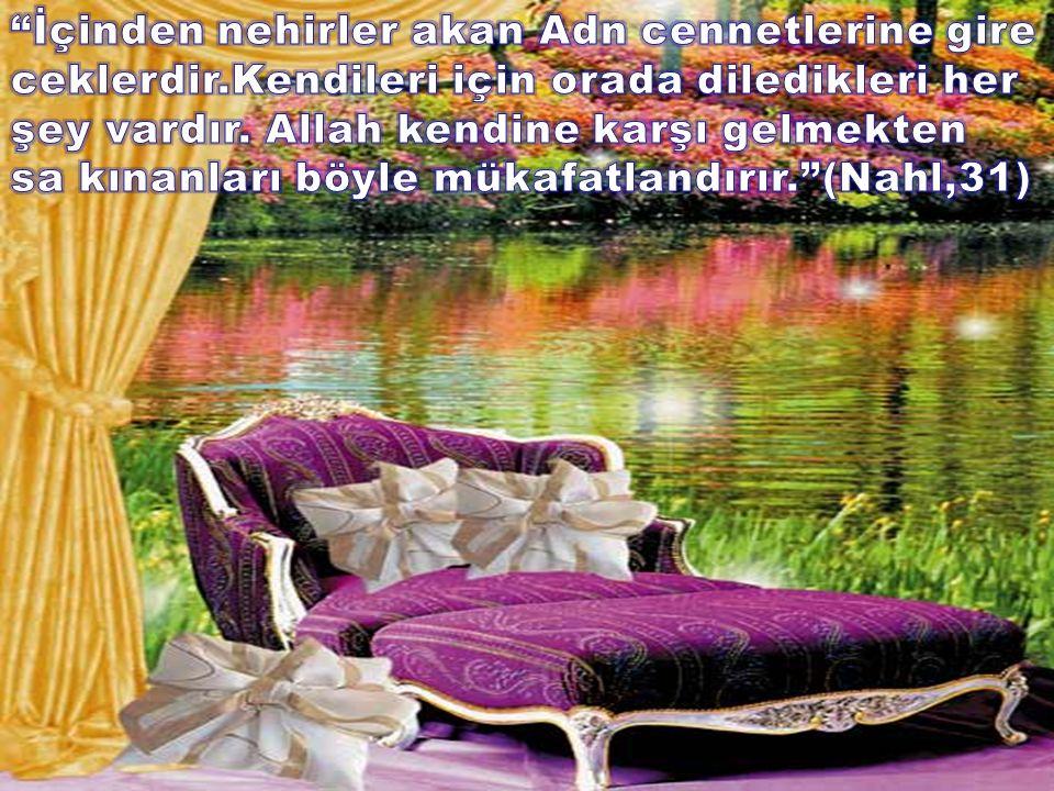 İçinden nehirler akan Adn cennetlerine gire ceklerdir