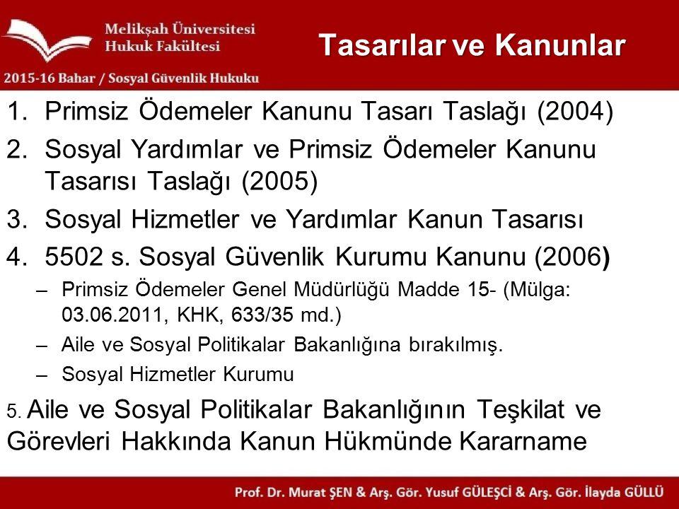 Tasarılar ve Kanunlar Primsiz Ödemeler Kanunu Tasarı Taslağı (2004)