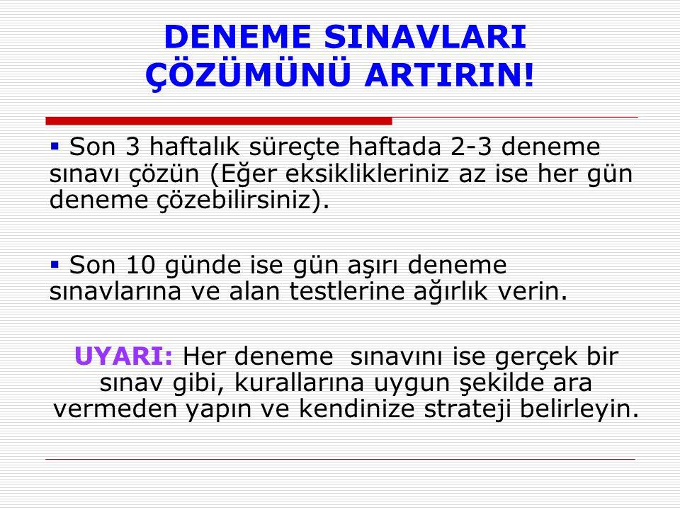 DENEME SINAVLARI ÇÖZÜMÜNÜ ARTIRIN!