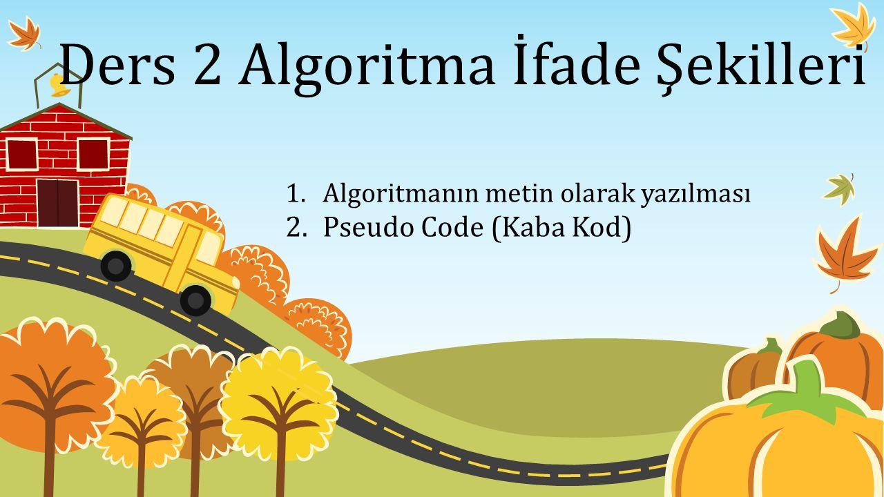 Ders 2 Algoritma İfade Şekilleri