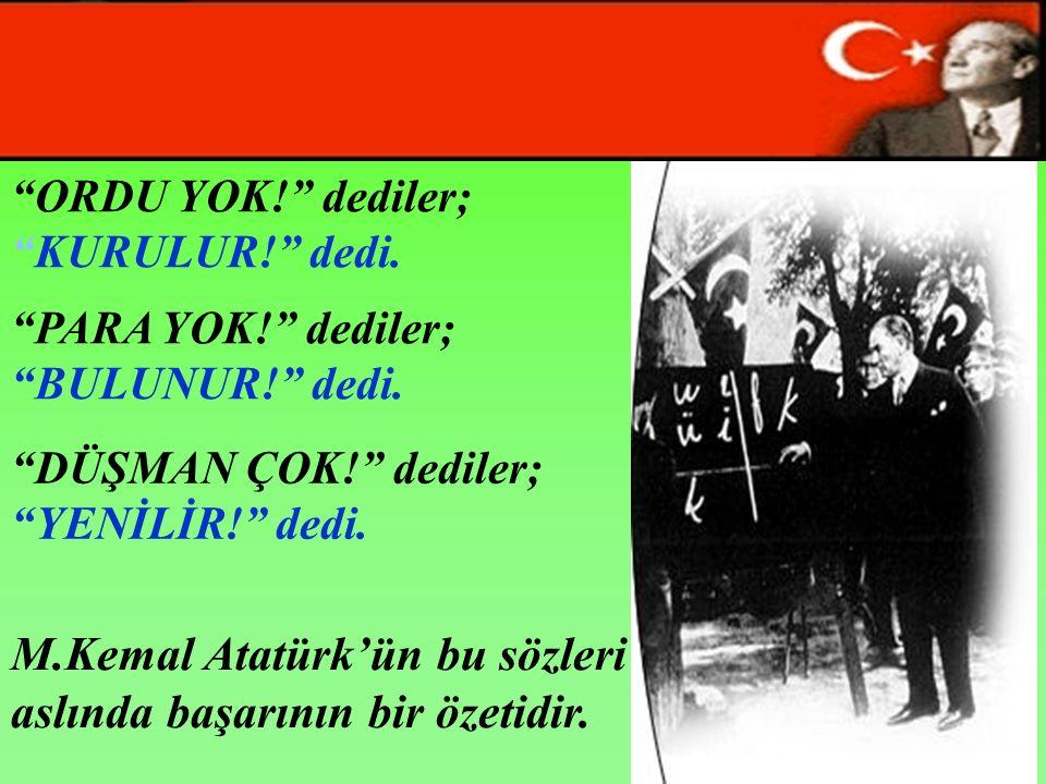 M.Kemal Atatürk'ün bu sözleri aslında başarının bir özetidir.