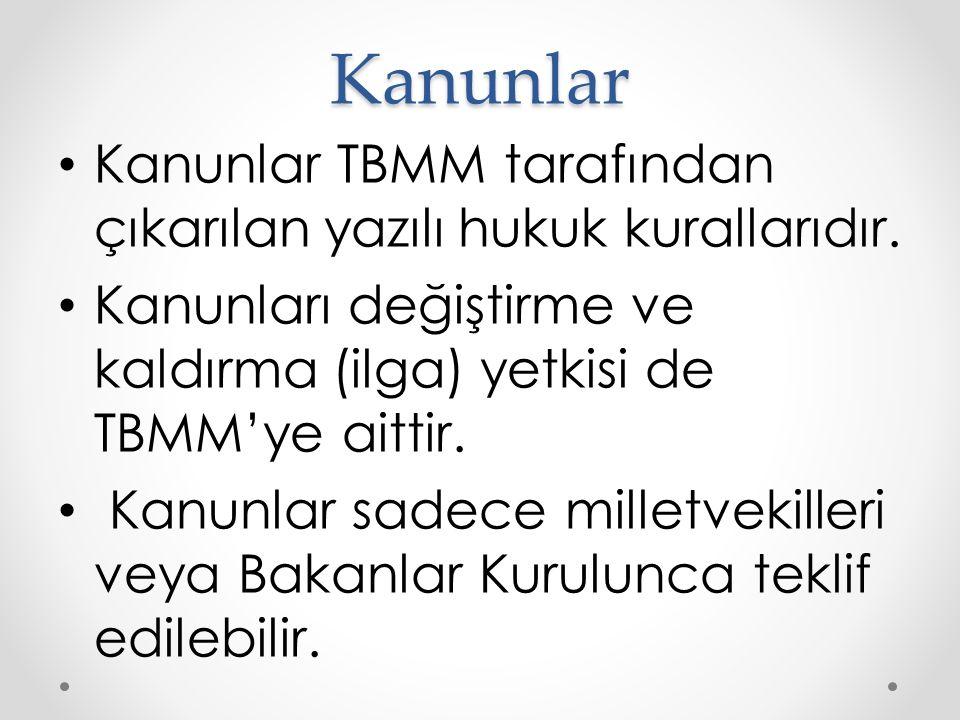 Kanunlar Kanunlar TBMM tarafından çıkarılan yazılı hukuk kurallarıdır.