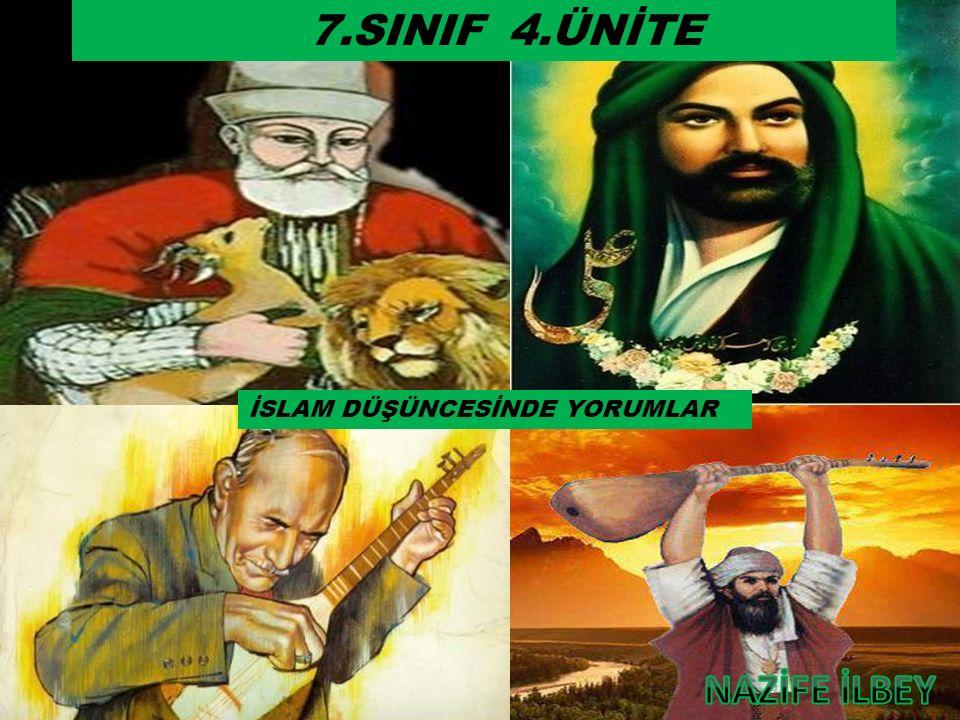 7.SINIF 4.ÜNİTE İSLAM DÜŞÜNCESİNDE YORUMLAR NAZİFE İLBEY
