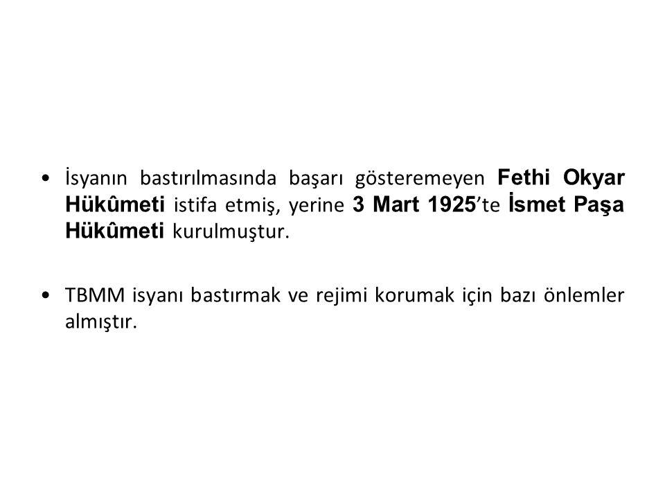 İsyanın bastırılmasında başarı gösteremeyen Fethi Okyar Hükûmeti istifa etmiş, yerine 3 Mart 1925'te İsmet Paşa Hükûmeti kurulmuştur.