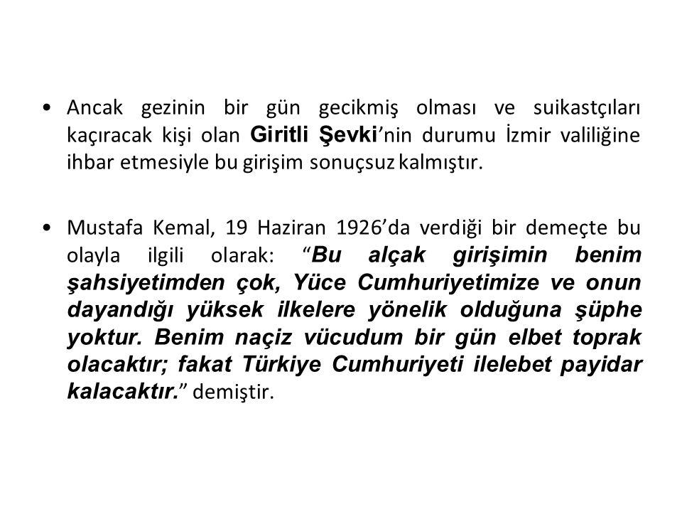 Ancak gezinin bir gün gecikmiş olması ve suikastçıları kaçıracak kişi olan Giritli Şevki'nin durumu İzmir valiliğine ihbar etmesiyle bu girişim sonuçsuz kalmıştır.