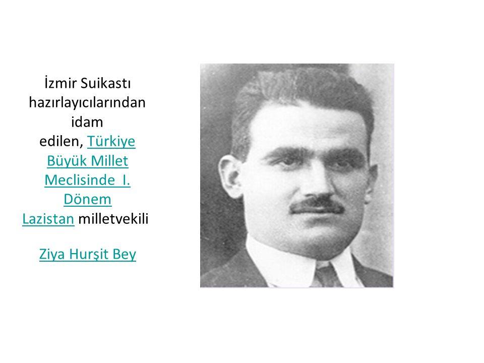 İzmir Suikastı hazırlayıcılarından idam edilen, Türkiye Büyük Millet Meclisinde I.