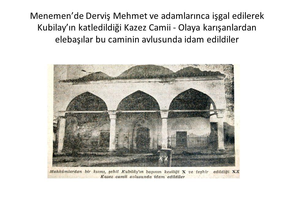 Menemen'de Derviş Mehmet ve adamlarınca işgal edilerek Kubilay'ın katledildiği Kazez Camii - Olaya karışanlardan elebaşılar bu caminin avlusunda idam edildiler