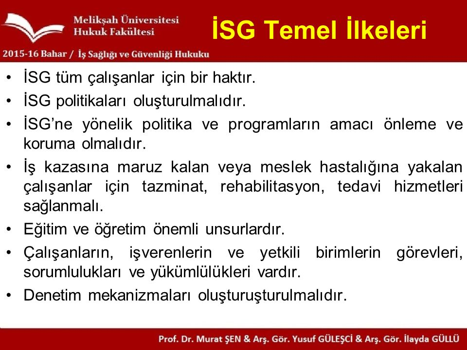 İSG Temel İlkeleri İSG tüm çalışanlar için bir haktır.