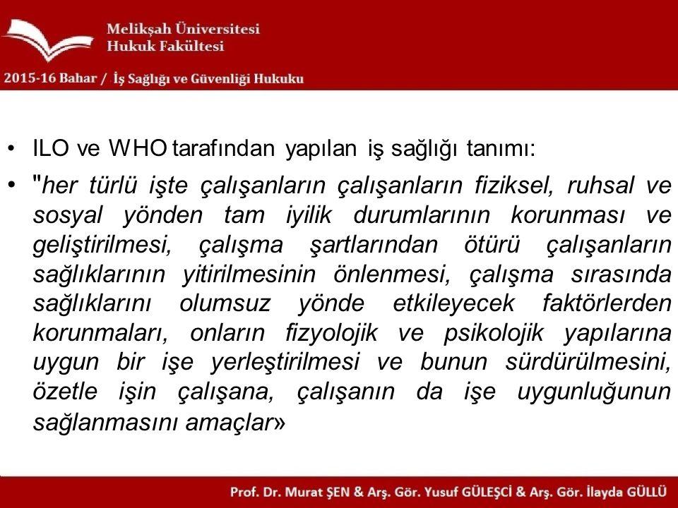 ILO ve WHO tarafından yapılan iş sağlığı tanımı: