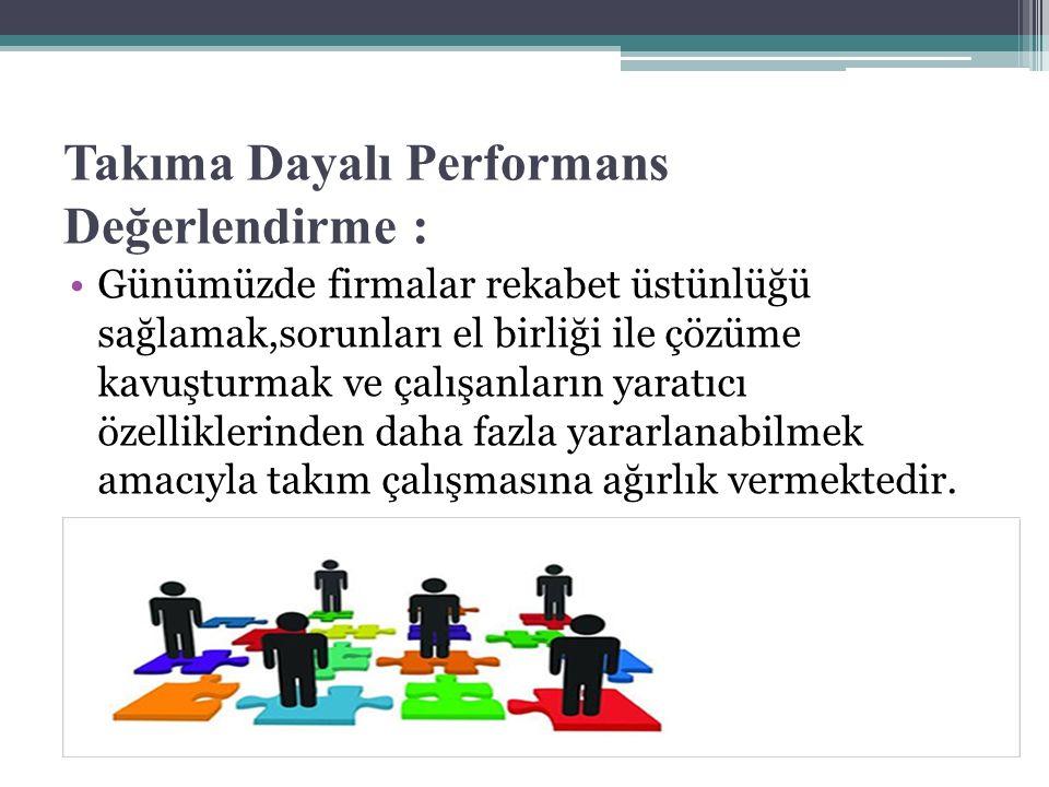 Takıma Dayalı Performans Değerlendirme :
