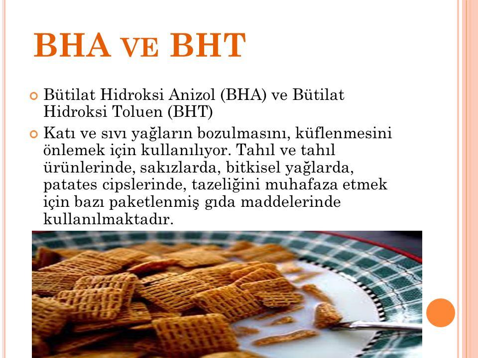 BHA ve BHT Bütilat Hidroksi Anizol (BHA) ve Bütilat Hidroksi Toluen (BHT)