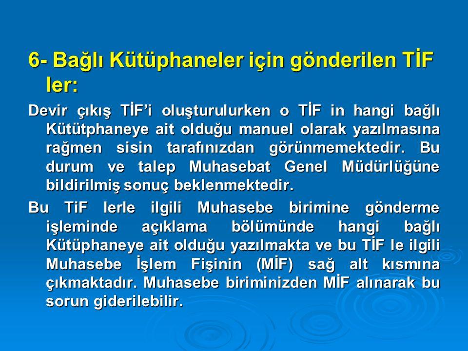 6- Bağlı Kütüphaneler için gönderilen TİF ler: