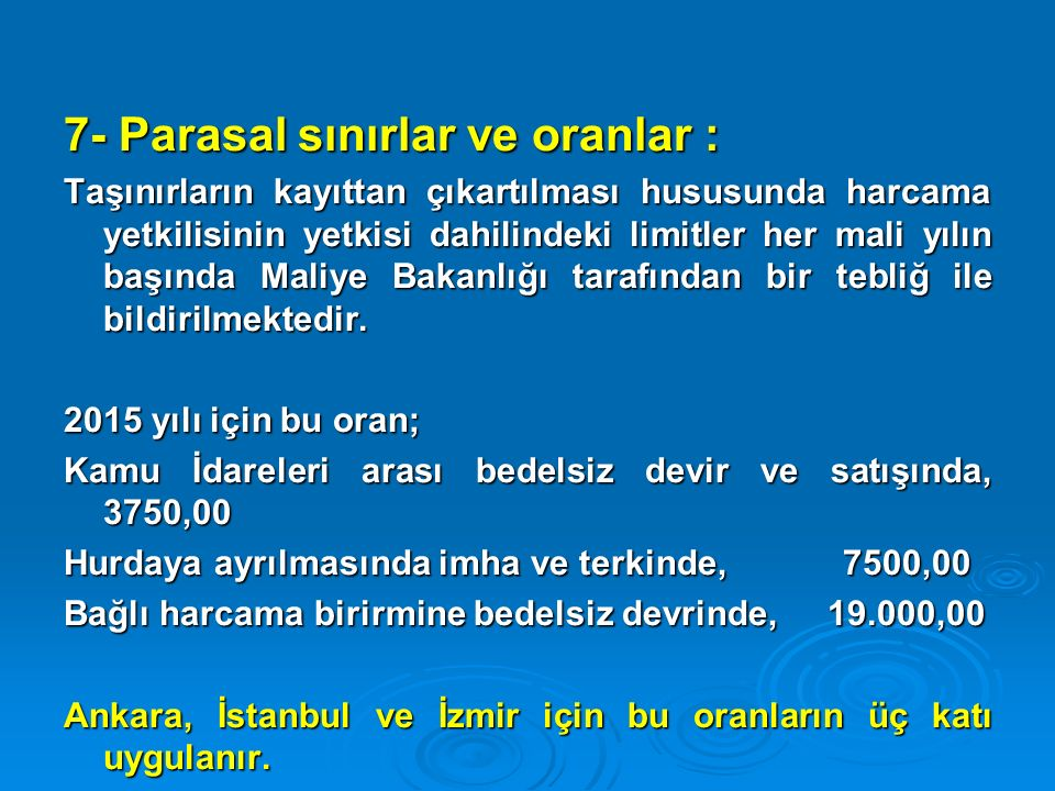 7- Parasal sınırlar ve oranlar :