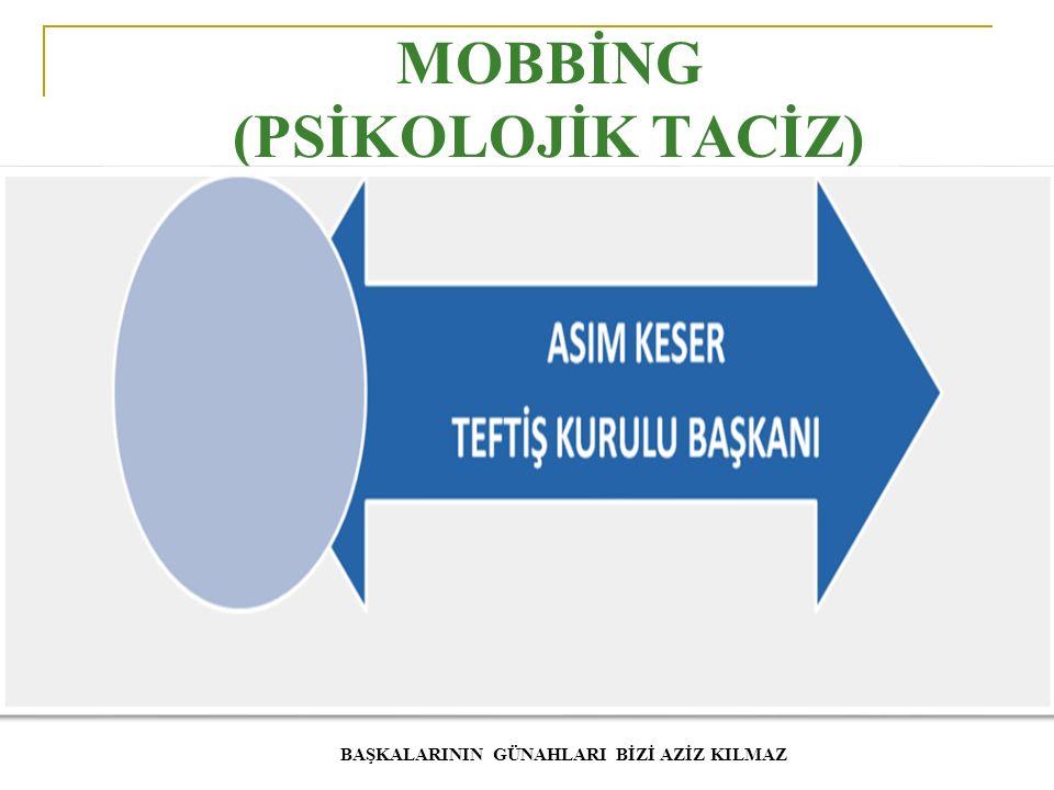 MOBBİNG (PSİKOLOJİK TACİZ)