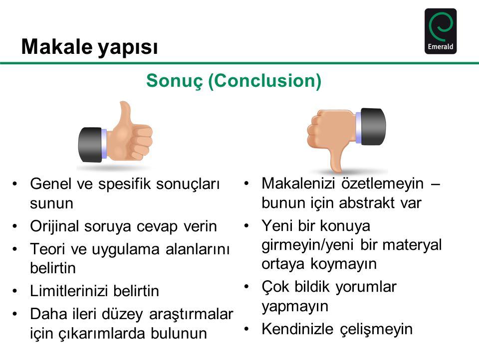 Makale yapısı Sonuç (Conclusion) Genel ve spesifik sonuçları sunun