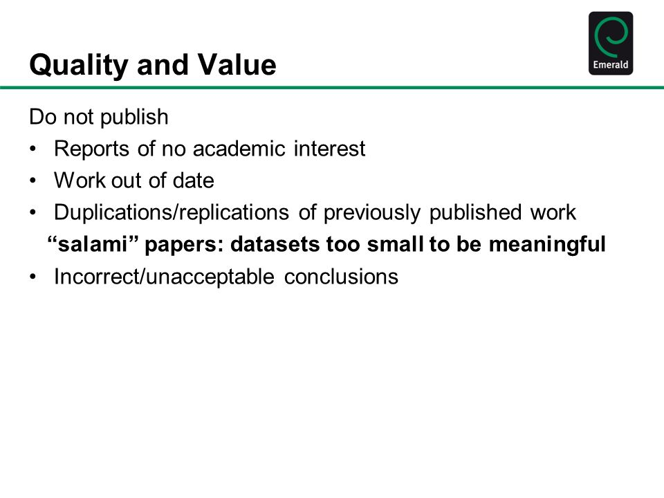 Quality and Value Do not publish Reports of no academic interest