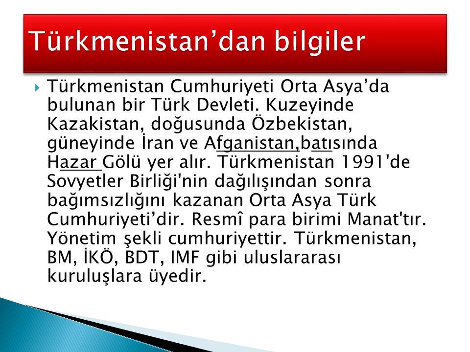 Türkmenistan'dan bilgiler