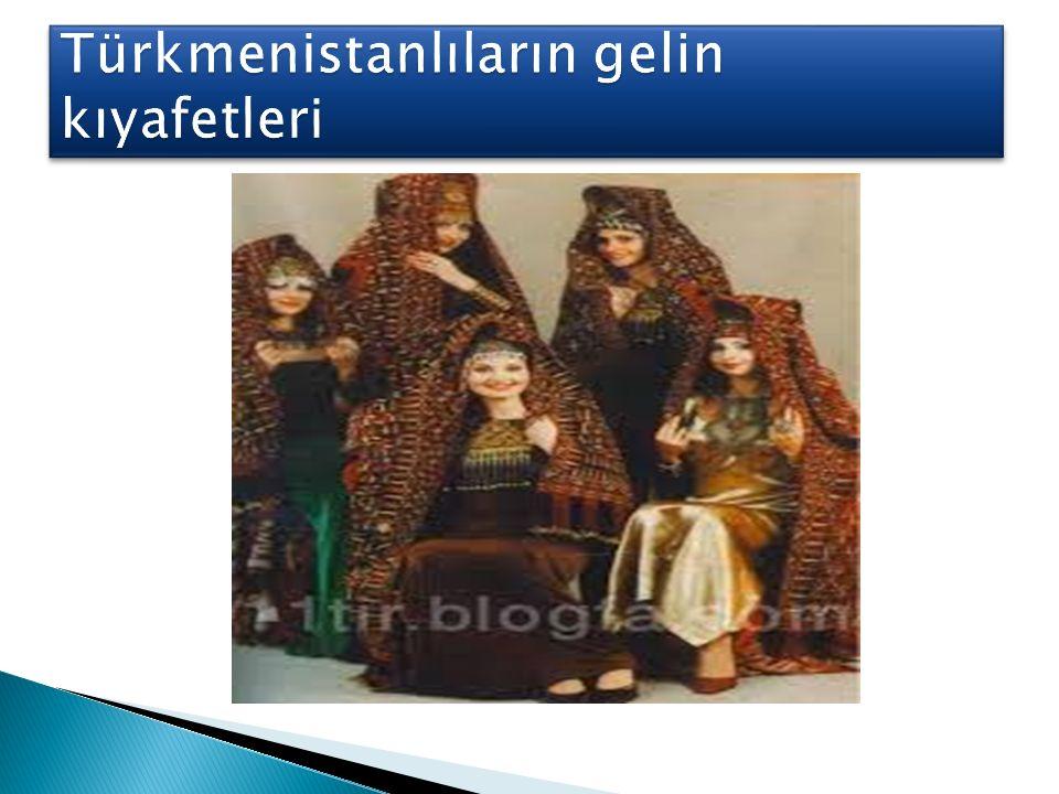 Türkmenistanlıların gelin kıyafetleri
