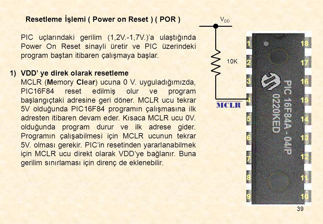 Resetleme İşlemi ( Power on Reset ) ( POR )