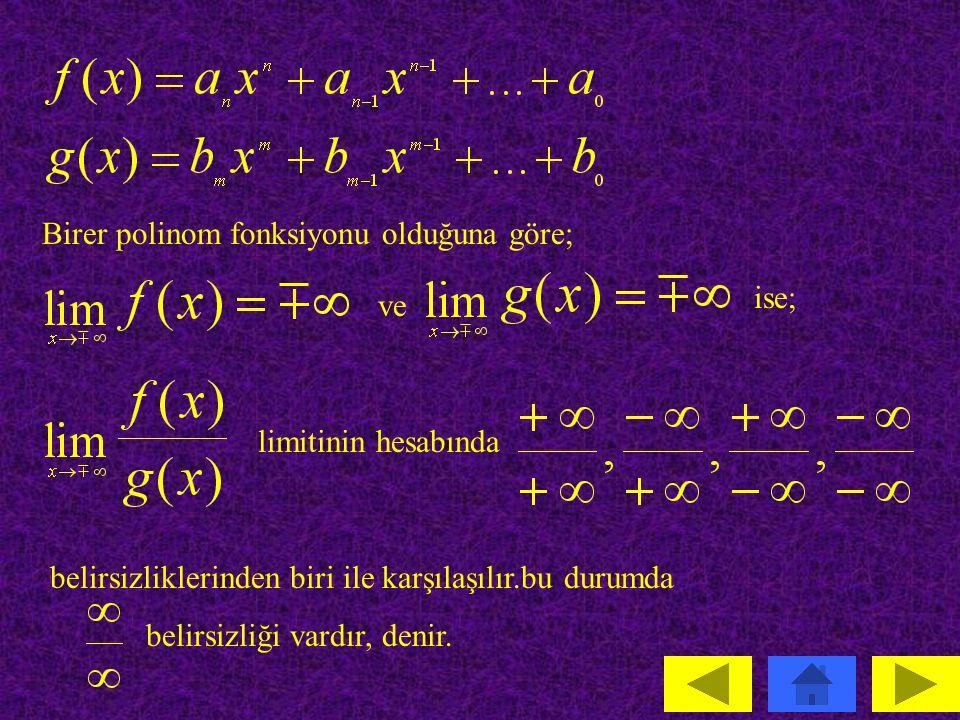 Birer polinom fonksiyonu olduğuna göre;