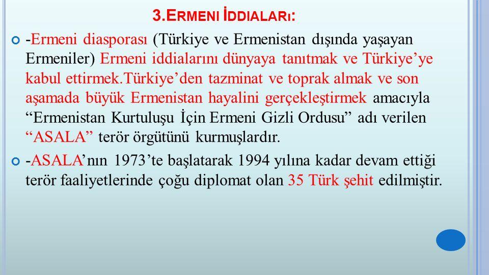 3.Ermeni İddiaları: