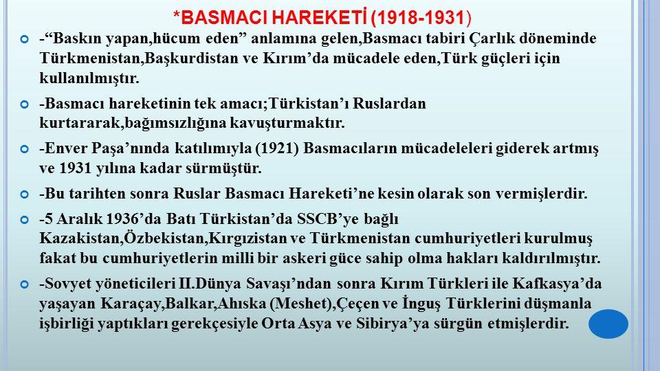*BASMACI HAREKETİ (1918-1931)