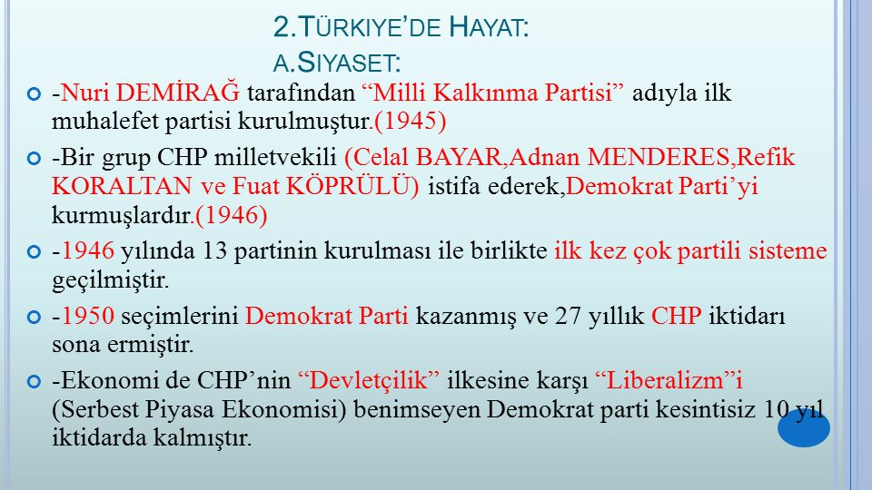 2.Türkiye'de Hayat: a.Siyaset: