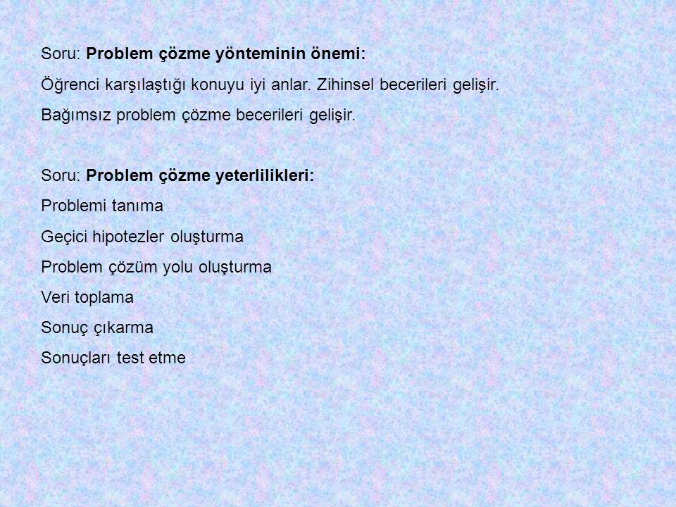 Soru: Problem çözme yönteminin önemi: