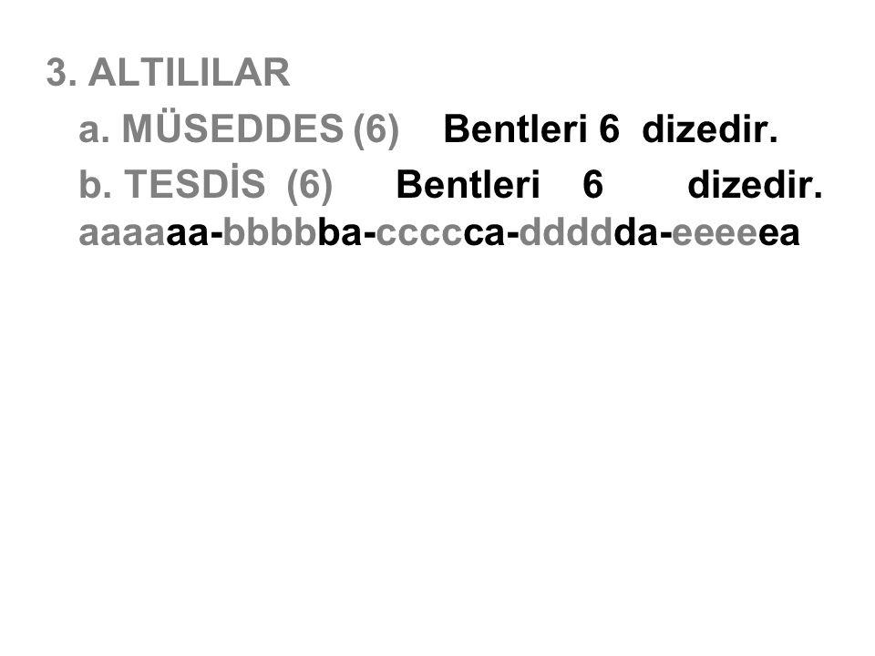 3. ALTILILAR a. MÜSEDDES (6) Bentleri 6 dizedir.