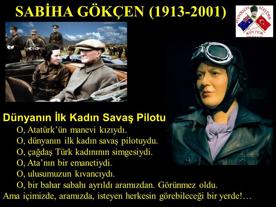 SABİHA GÖKÇEN (1913-2001) Dünyanın İlk Kadın Savaş Pilotu