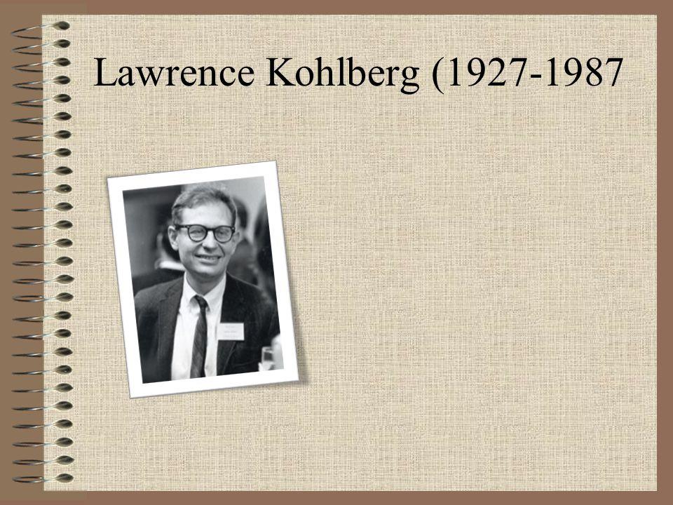 Lawrence Kohlberg (1927-1987