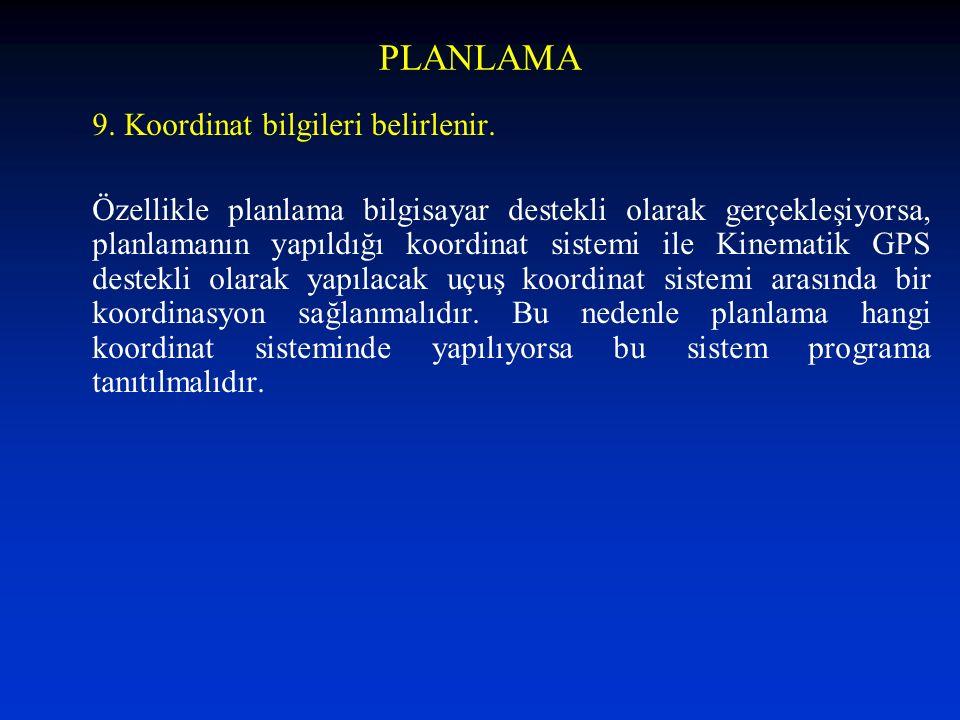 PLANLAMA 9. Koordinat bilgileri belirlenir.