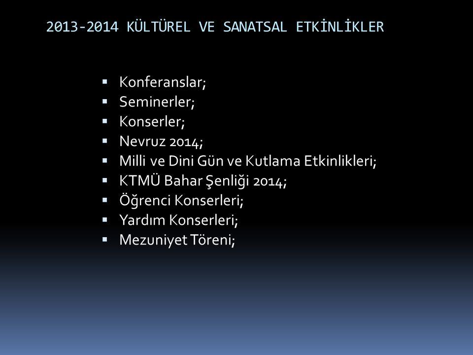 2013-2014 KÜLTÜREL VE SANATSAL ETKİNLİKLER