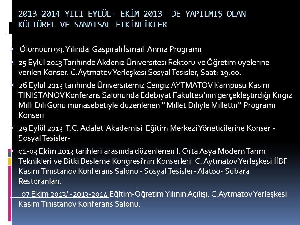 2013-2014 YILI EYLÜL- EKİM 2013 DE YAPILMIŞ OLAN KÜLTÜREL VE SANATSAL ETKİNLİKLER