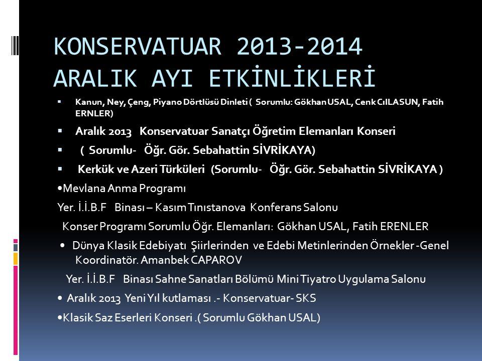 KONSERVATUAR 2013-2014 ARALIK AYI ETKİNLİKLERİ