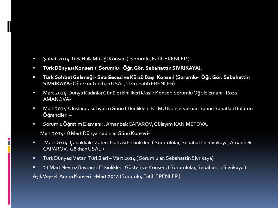 Şubat.2014 Türk Halk Müziği Konseri ( Sorumlu, Fatih ERENLER )