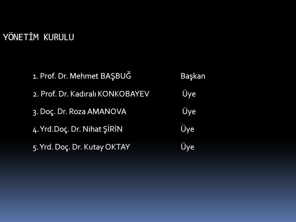 YÖNETİM KURULU 1. Prof. Dr. Mehmet BAŞBUĞ Başkan