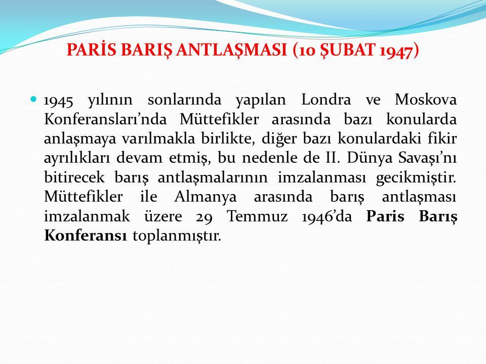 PARİS BARIŞ ANTLAŞMASI (10 ŞUBAT 1947)