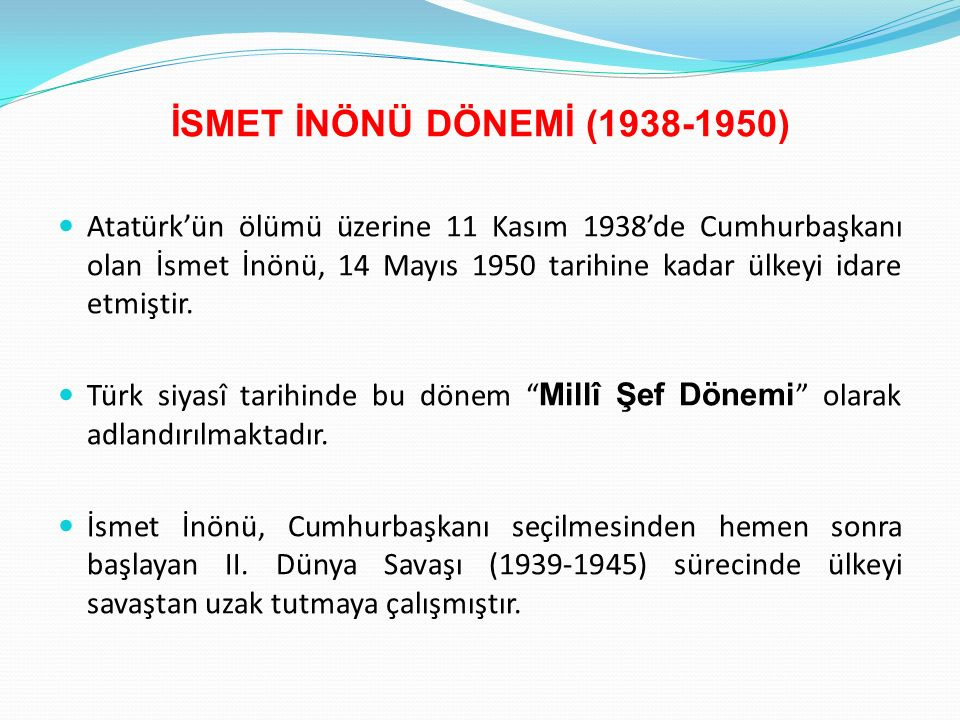 İSMET İNÖNÜ DÖNEMİ (1938-1950)