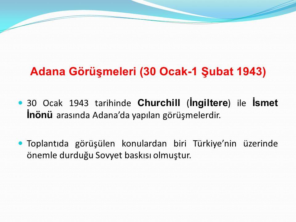 Adana Görüşmeleri (30 Ocak-1 Şubat 1943)
