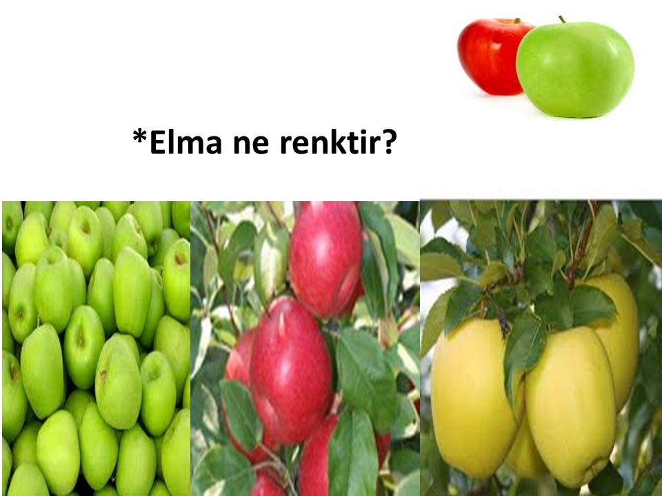 *Elma ne renktir